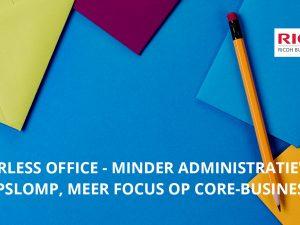 Paperless office: minder administratieve rompslomp, meer focus op core-business