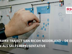 Het Hawke traject van Ricoh Nederland – De eerste weken als Sales Representative
