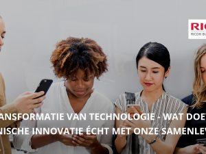 De Transformatie van Technologie; wat doet  technische innovatie écht met onze samenleving?